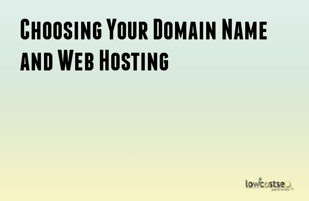 Choosing Your Domain Name and Web Hosting