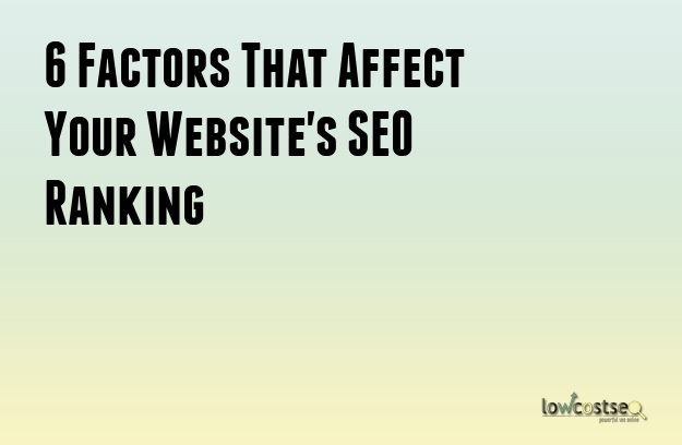 6 Factors That Affect Your Website's SEO Ranking