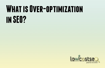 What is Over-optimization in SEO?