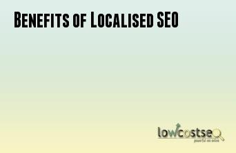 Benefits of Localised SEO