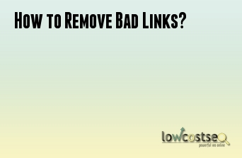 How to Remove Bad Links?