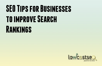 SEO Tips for Businesses to improve Search Rankings