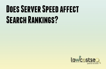 Does Server Speed affect Search Rankings?