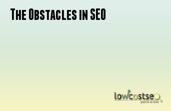 The Obstacles in SEO