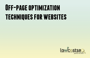 Off-page optimization techniques for websites