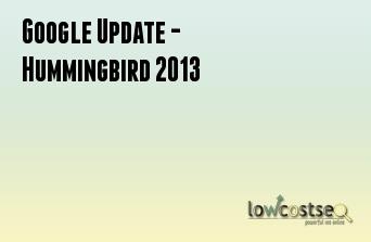 Google Update - Hummingbird 2013