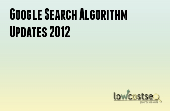 Google Search Algorithm Updates 2012