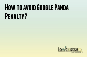 How to avoid Google Panda Penalty?