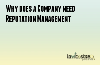 Why does a Company need Reputation Management