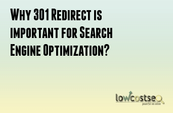 Why 301 Redirect is important for Search Engine Optimization?
