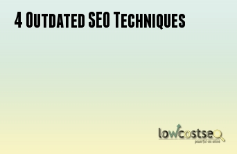 4 Outdated SEO Techniques