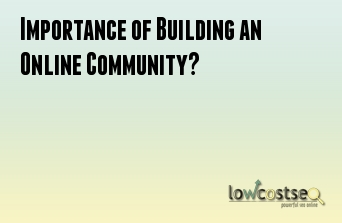 Importance of Building an Online Community?