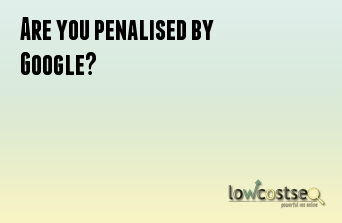 Are you penalised by Google?
