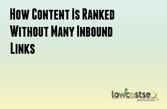 How Content Is Ranked Without Many Inbound Links