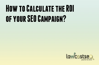 How to Calculate the ROI of your SEO Campaign?