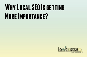 Why Local SEO Is getting More Importance?