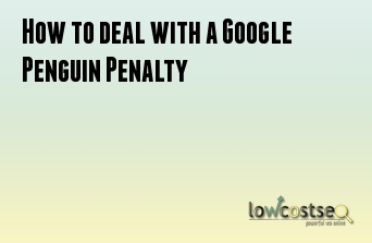 How to deal with a Google Penguin Penalty