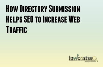 How Directory Submission Helps SEO to Increase Web Traffic