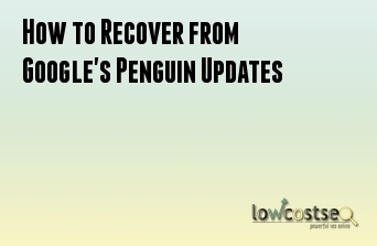 How to Recover from Google's Penguin Updates