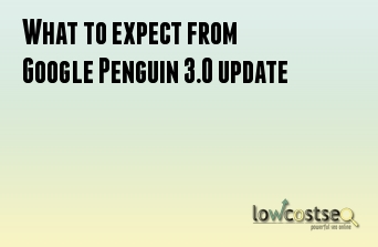 What to expect from Google Penguin 3.0 update