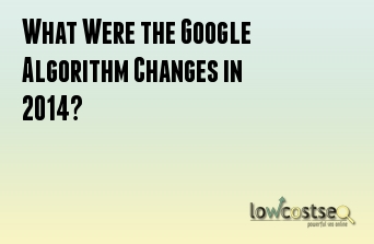 What Were the Google Algorithm Changes in 2014?