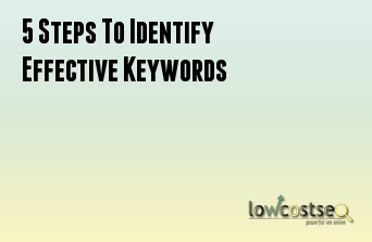 5 Steps To Identify Effective Keywords