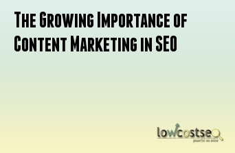 The Growing Importance of Content Marketing in SEO