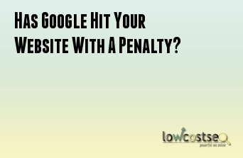 Has Google Hit Your Website With A Penalty?
