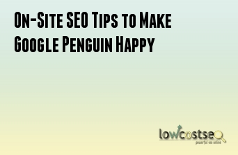 On-Site SEO Tips to Make Google Penguin Happy