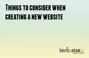 Things to consider when creating a new website