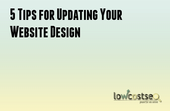 5 Tips for Updating Your Website Design