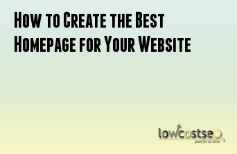 How to Create the Best Homepage for Your Website