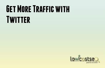 Get More Traffic with Twitter