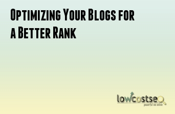 Optimizing Your Blogs for a Better Rank