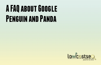A FAQ about Google Penguin and Panda