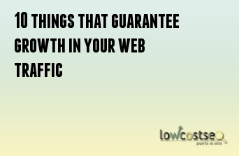 10 things that guarantee growth in your web traffic
