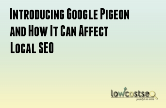 Introducing Google Pigeon and How It Can Affect Local SEO