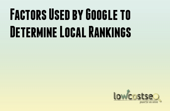 Factors Used by Google to Determine Local Rankings
