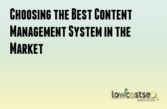 Choosing the Best Content Management System in the Market
