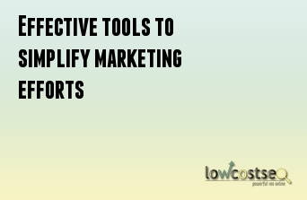 Effective tools to simplify marketing efforts
