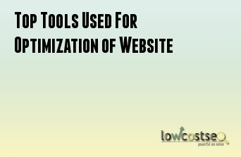 Top Tools Used For Optimization of Website