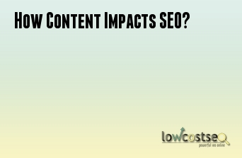 How Content Impacts SEO?