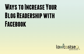 Ways to Increase Your Blog Readership with Facebook