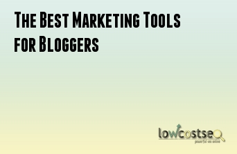 The Best Marketing Tools for Bloggers