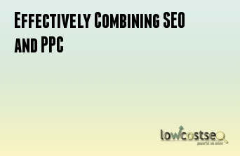 Effectively Combining SEO and PPC
