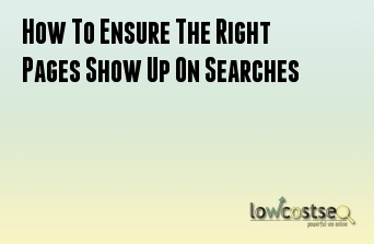 How To Ensure The Right Pages Show Up On Searches