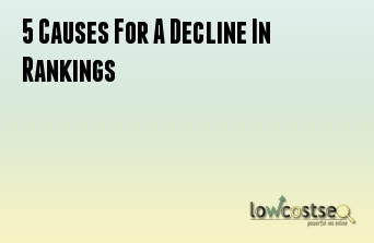 5 Causes For A Decline In Rankings