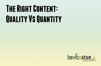 The Right Content: Quality Vs Quantity