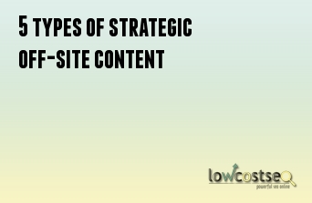 5 types of strategic off-site content