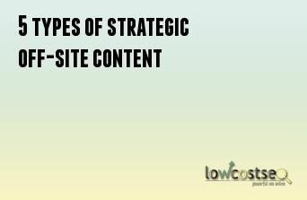 5 types of strategic off-site content